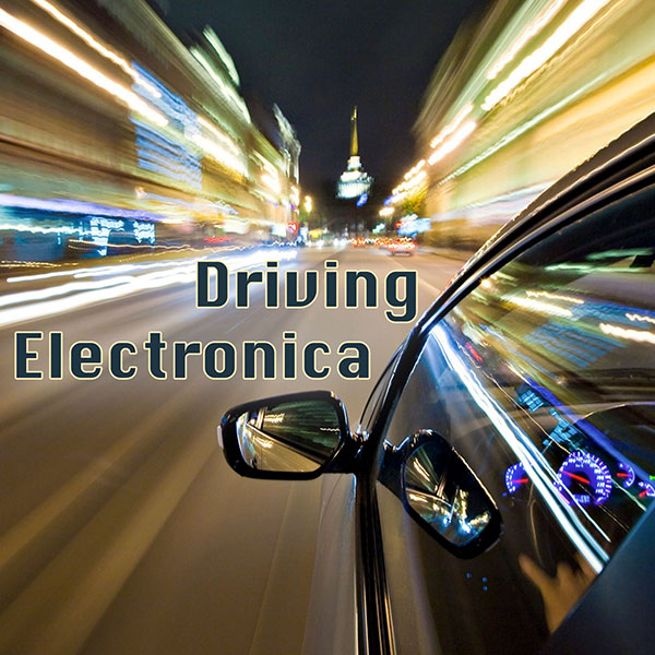 Driving Electronica - Shawn K  Clement