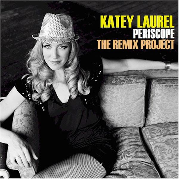 Periscope - The Remix Project - Katey Laurel